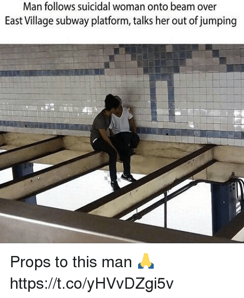 Memes, Subway, and 🤖: Man follows suicidal woman onto beam over  East Village subway platform, talks her out of jumping Props to this man 🙏 https://t.co/yHVvDZgi5v