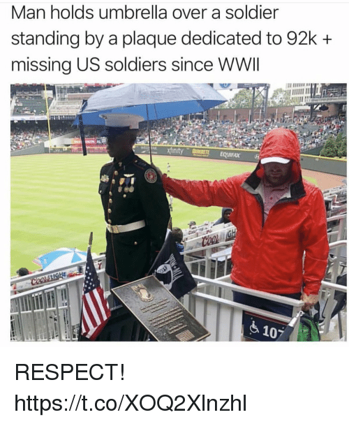 Memes, Respect, and Soldiers: Man holds umbrella over a soldier  standing by a plaque dedicated to 92k +  missing US soldiers since WWI  finity RETE EQUIFAX  107 RESPECT! https://t.co/XOQ2Xlnzhl