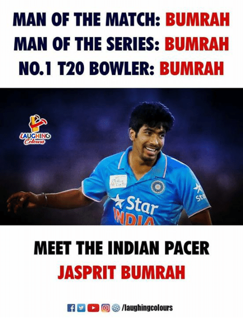 Pacer: MAN OF THE MATCH: BUMRAH  MAN OF THE SERIES: BUMRAH  NO.1 T20 BOWLER: BUMRAH  AUGHING  ★ Star  st  MEET THE INDIAN PACER  JASPRIT BUMRAH  0回5/laughingcolours