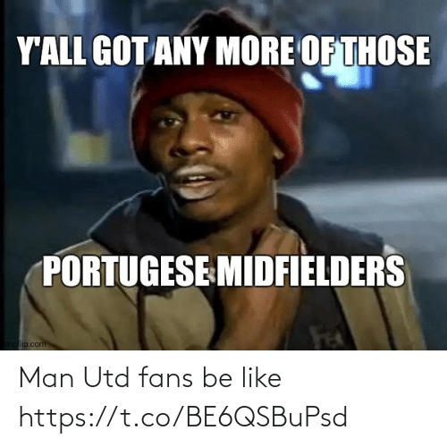 man utd: Man Utd fans be like https://t.co/BE6QSBuPsd