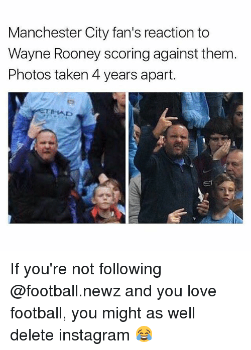 Football, Instagram, and Love: Manchester City fan's reaction to  Wayne Rooney scoring against them  Photos taken 4 years apart. If you're not following @football.newz and you love football, you might as well delete instagram 😂