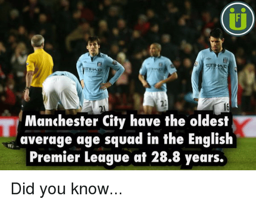 Memes, Premier League, and English Premier League: Manchester City have the oldest  average age squad in the English  Premier League at 28.8 years. Did you know...