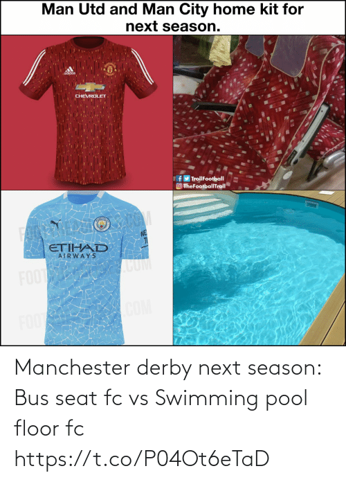 Season: Manchester derby next season: Bus seat fc vs Swimming pool floor fc https://t.co/P04Ot6eTaD