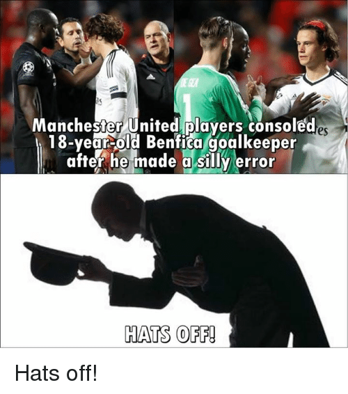 Memes, Manchester, and Benfica: Manchester U nited.players consoled  es  18-yearold Benfica goalkeeper  after he made a silly error  HATS OFF! Hats off!