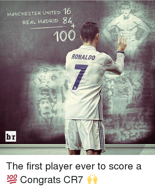 Anaconda, Memes, and Real Madrid: MANCHESTER UNITED  16  REAL MADRID 84  100  RONALDO  br The first player ever to score a 💯 Congrats CR7 🙌