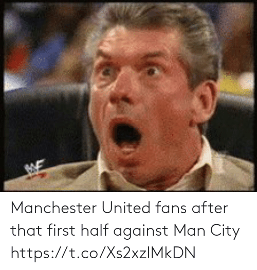 Manchester United: Manchester United fans after that first half against Man City   https://t.co/Xs2xzlMkDN