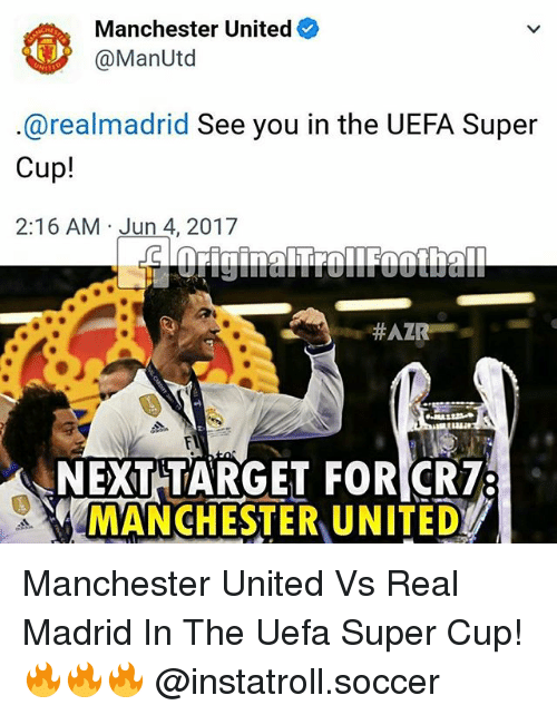 Memes, Real Madrid, and Soccer: Manchester United  @Man Utd  arealmadrid See you in the UEFA Super  Cup!  2:16 AM Jun 4, 2017  HAZR  NEXT TARGET FORICR78  MANCHESTER UNITED Manchester United Vs Real Madrid In The Uefa Super Cup! 🔥🔥🔥 @instatroll.soccer
