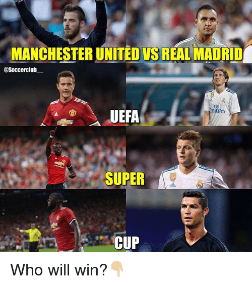 Memes, Real Madrid, and Manchester United: MANCHESTER UNITED VS REAL MADRID  @Soccerclub  UEFA  aps  SUPER  CUP Who will win?👇🏼