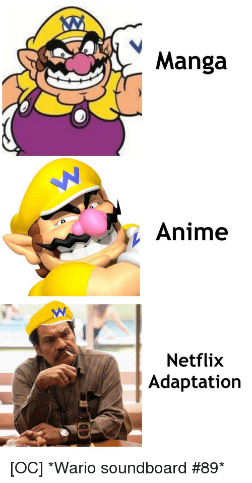 adaptation: Manga  Anime  Netflix  Adaptation  RANA [OC] *Wario soundboard #89*