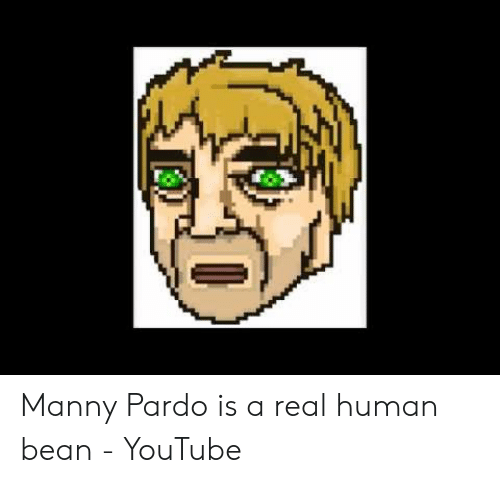 A Real Human Bean: Manny Pardo is a real human bean - YouTube