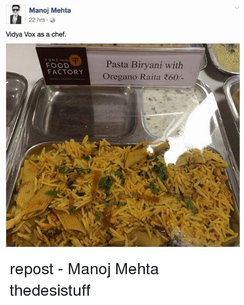 biryani: Manoj Mehta  22 hrs  Vidya Vox as a chef.  HE  FOOD  FACTORY  Pasta Biryani with  Oregano Raita R60 repost - Manoj Mehta thedesistuff