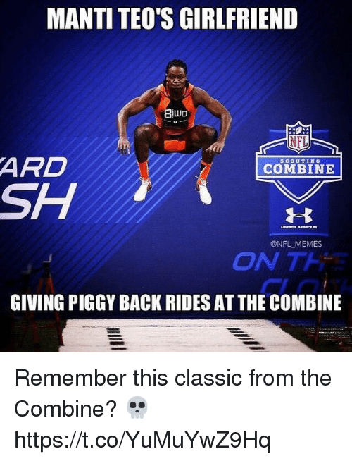Memes, Nfl, and Girlfriend: MANTI TEO'S GIRLFRIEND  8jwo  ARD  SH  SCOUTING  COMBINE  @NFL MEMES  ON TH  GIVING PIGGY BACK RIDES AT THE COMBINE Remember this classic from the Combine? 💀 https://t.co/YuMuYwZ9Hq