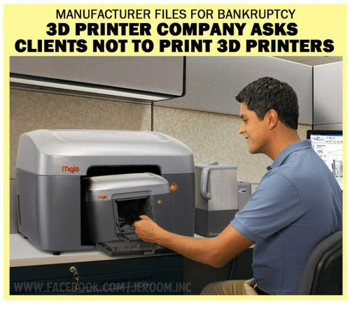 3d printers: MANUFACTURER FILES FOR BANKRUPTCY  3D PRINTER COMPANY ASKS  CLIENTS NOT TO PRINT 3D PRINTERS  WWW EACEB00  00 M INC