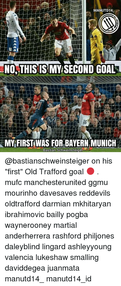 "Memes, Martial, and Bayern: MANUTD14  NO THIS IS  SECOND GOAL  MY FIRST WAS FOR BAYERN MUNICH  Bastian Schweinsteiger @bastianschweinsteiger on his ""first"" Old Trafford goal 🔴 . mufc manchesterunited ggmu mourinho davesaves reddevils oldtrafford darmian mkhitaryan ibrahimovic bailly pogba waynerooney martial anderherrera rashford philjones daleyblind lingard ashleyyoung valencia lukeshaw smalling daviddegea juanmata manutd14_ manutd14_id"