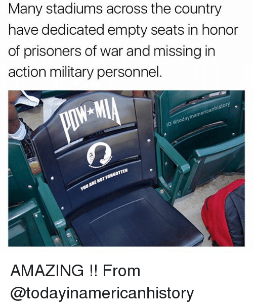 Memes, History, and Military: Many stadiums across the country  have dedicated empty seats in honor  of prisoners of war and missing in  action military personnel.  history  rican  dayinal  1G AMAZING !! From @todayinamericanhistory