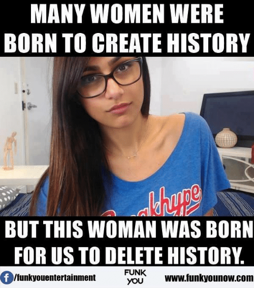 Memes, History, and Women: MANY WOMEN WERE  BORN TO CREATE HISTORY  BUT THIS WOMAN WAS BORN  FOR US TO DELETE HISTORY  FUNK  Ifunkyouentertainment  YOU  www funkyounow.com