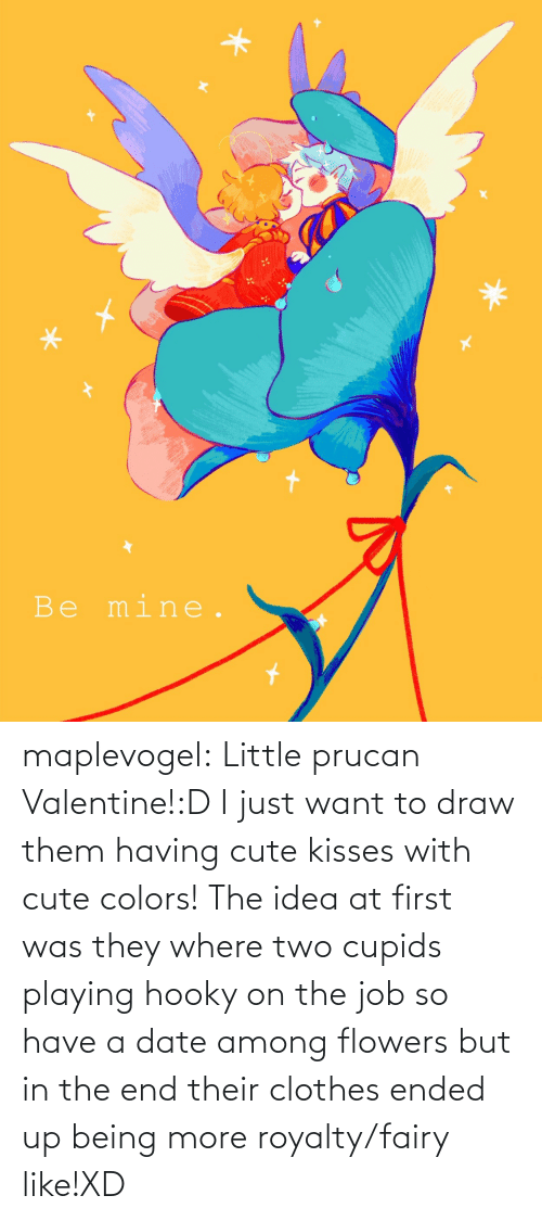 Flowers: maplevogel:  Little prucan Valentine!:D I just want to draw them having cute kisses with cute colors! The idea at first was they where two cupids playing hooky on the job so have a date among flowers but in the end their clothes ended up being more royalty/fairy like!XD