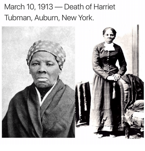 Memes, Harriet Tubman, and Auburn: March 10, 1913  Death of Harriet  Tubman, Auburn, New York