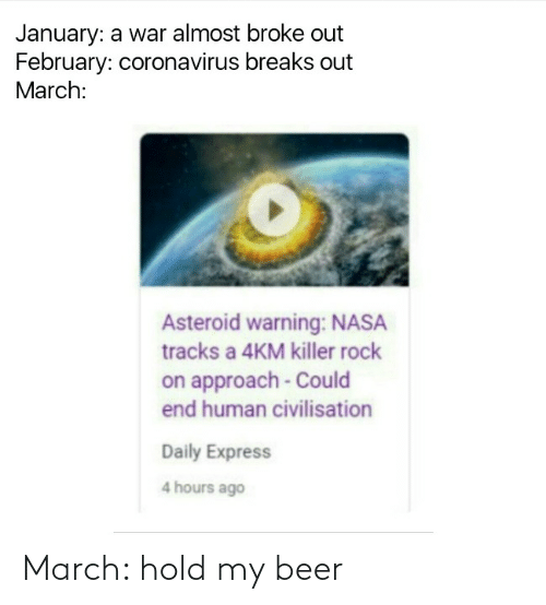 hold my beer: March: hold my beer