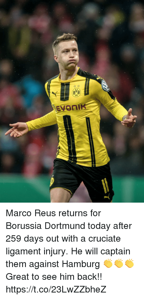 reus: Marco Reus returns for Borussia Dortmund today after 259 days out with a cruciate ligament injury.  He will captain them against Hamburg 👏👏👏  Great to see him back!! https://t.co/23LwZZbheZ