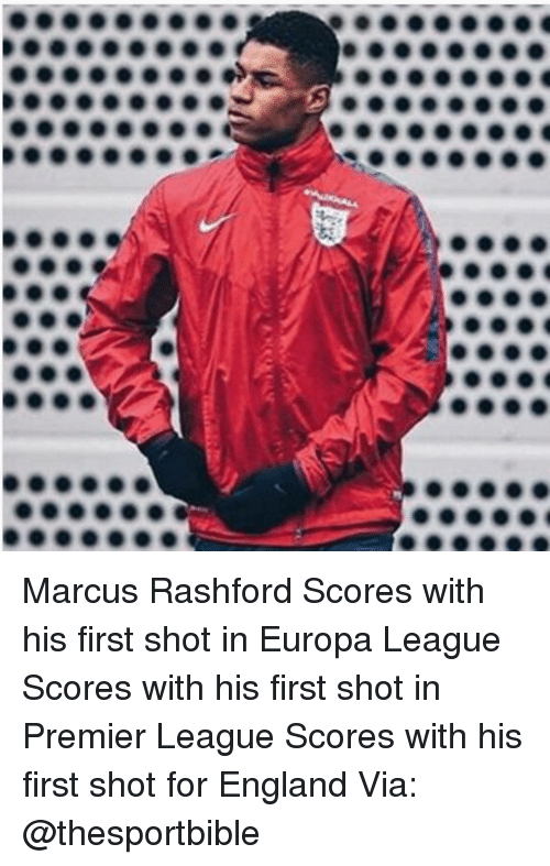 SIZZLE: Marcus Rashford Scores with his first shot in Europa League Scores with his first shot in Premier League Scores with his first shot for England Via: @thesportbible