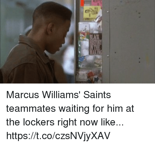 Nba, New Orleans Saints, and Waiting...: Marcus Williams' Saints teammates waiting for him at the lockers right now like... https://t.co/czsNVjyXAV