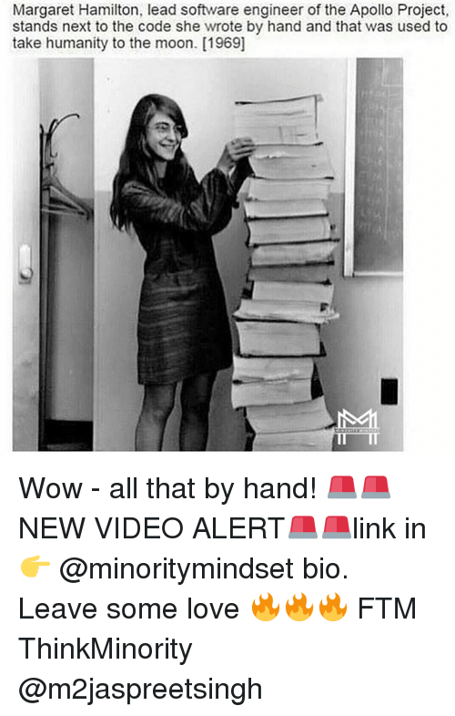 Love, Memes, and Wow: Margaret Hamilton, lead software engineer of the Apollo Project,  stands next to the code she wrote by hand and that was used to  take humanity to the moon. [1969] Wow - all that by hand! 🚨🚨NEW VIDEO ALERT🚨🚨link in 👉 @minoritymindset bio. Leave some love 🔥🔥🔥 FTM ThinkMinority @m2jaspreetsingh