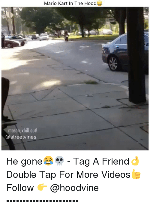 Hoodvine: Mario Kart In The Hood  mason, chill out!  @streetvines He gone😂💀 - Tag A Friend👌 Double Tap For More Videos👍 Follow 👉 @hoodvine ••••••••••••••••••••••