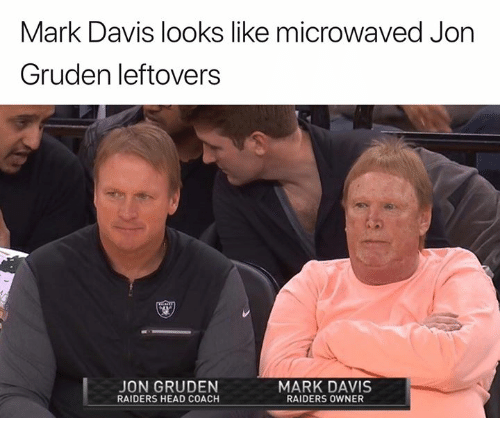 Head, Nfl, and Raiders: Mark Davis looks like microwaved Jon  Gruden leftovers  JON GRUDEN  RAIDERS HEAD COACH  MARK DAVIS  RAIDERS OWNER