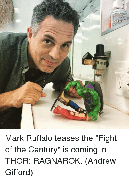 "Memes, Mark Ruffalo, and Thor: Mark Ruffalo teases the ""Fight of the Century"" is coming in THOR: RAGNAROK.  (Andrew Gifford)"