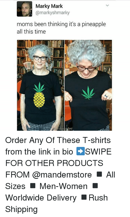 Funny, Moms, and Link: Marky Mark  @marky shmarky  moms been thinking it's a pineapple  all this time Order Any Of These T-shirts from the link in bio ➡️SWIPE FOR OTHER PRODUCTS FROM @mandemstore ◾ All Sizes ◾ Men-Women ◾ Worldwide Delivery ◾Rush Shipping
