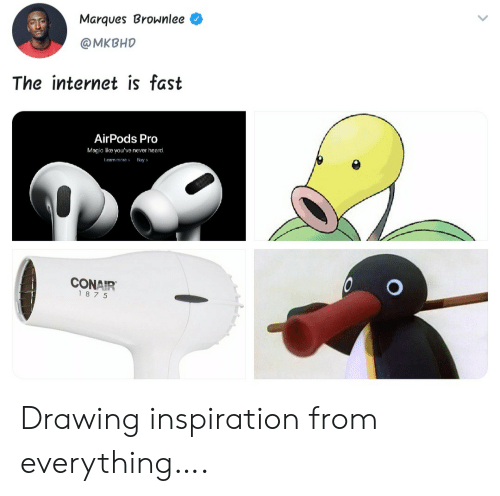Airpods: Marques Brownlee  @MKBHD  The internet is fast  AirPods Pro  Magic like you've never heard.  Leam more  Buy  CONAIR  187 5 Drawing inspiration from everything….