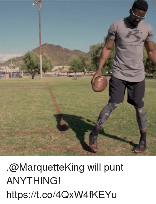 Memes, 🤖, and Will: .@MarquetteKing will punt ANYTHING! https://t.co/4QxW4fKEYu