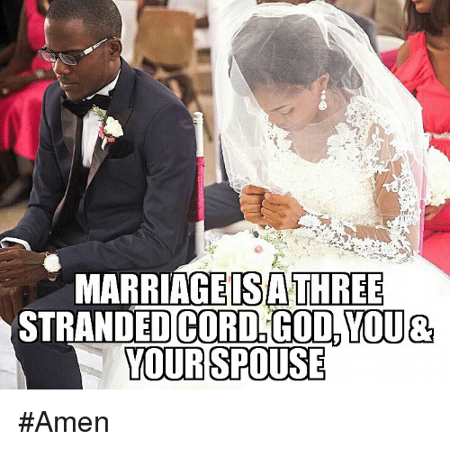 Marriage, Memes, and 🤖: MARRIAGE ISA THREE  STRANDED CORD. G00, YOUR  YOUR SPOUSE #Amen