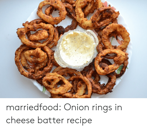 onion rings: marriedfood: Onion rings in cheese batterrecipe