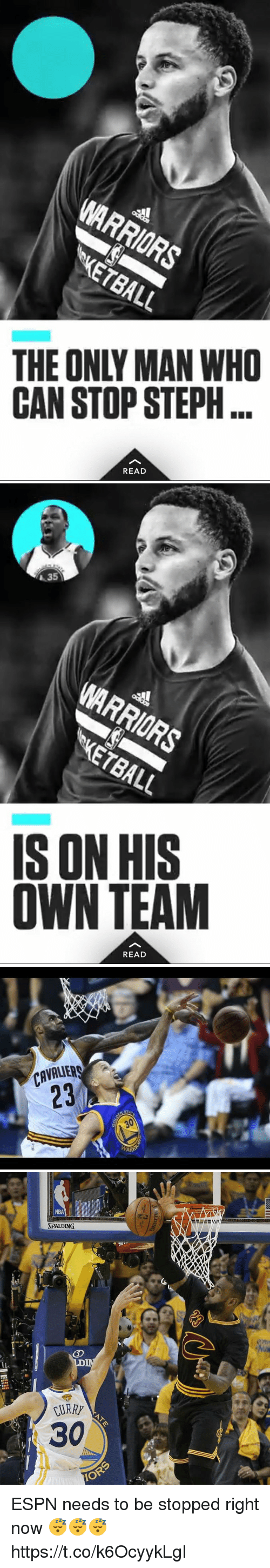 Espn, Nba, and Hood: MARRIORS  CAN STOP STEPH...  READ   L.35  MARRIORS  ISON HIS  OWN TEAM  READ   CAVALIER   NBA  SPALDING  AT  30  IOR ESPN needs to be stopped right now 😴😴😴 https://t.co/k6OcyykLgI