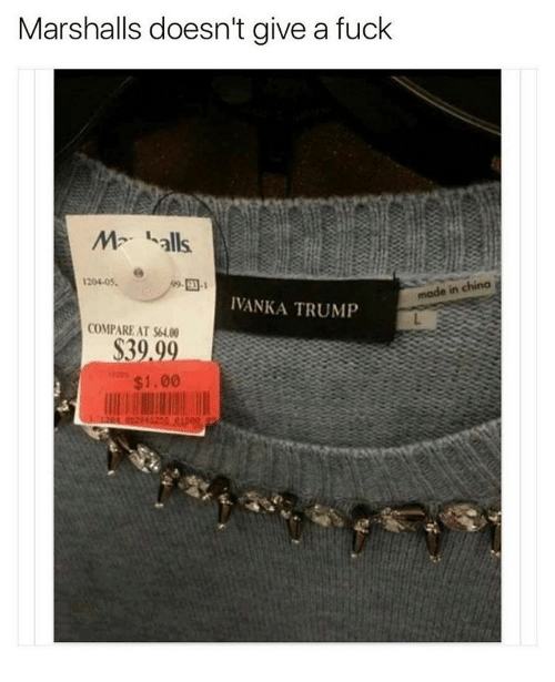 Marshal: Marshalls doesn't give a fuck  M alls.  1204-05.  99-EU-1  IVANKA TRUMP  COMPARE AT $400  00  $1.00  made in china