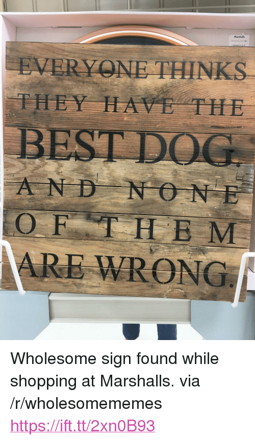"""marshalls: Marshalls  EVERY NE THINKS  THEY HAVE THE  AND NO NE  OFTHE M  ARE WRONG <p>Wholesome sign found while shopping at Marshalls. via /r/wholesomememes <a href=""""https://ift.tt/2xn0B93"""">https://ift.tt/2xn0B93</a></p>"""