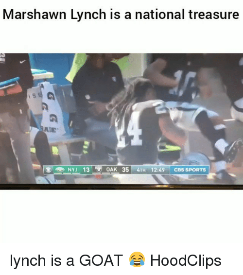 Marshawn Lynch: Marshawn Lynch is a national treasure  OAK 35 4TH 12:49 CBS SPORTS lynch is a GOAT 😂 HoodClips