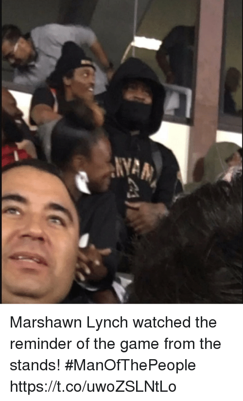 Marshawn Lynch: Marshawn Lynch watched the reminder of the game from the stands! #ManOfThePeople https://t.co/uwoZSLNtLo