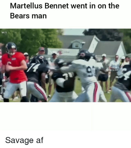 Af, Funny, and Savage: Martellus Bennet went in on the  Bears man  WLS Savage af