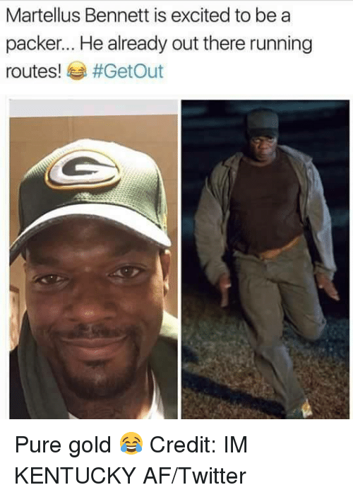 packer: Martellus Bennett is excited to be a  packer... He already out there running  routes!  #Get Out Pure gold 😂 Credit: IM KENTUCKY AF/Twitter