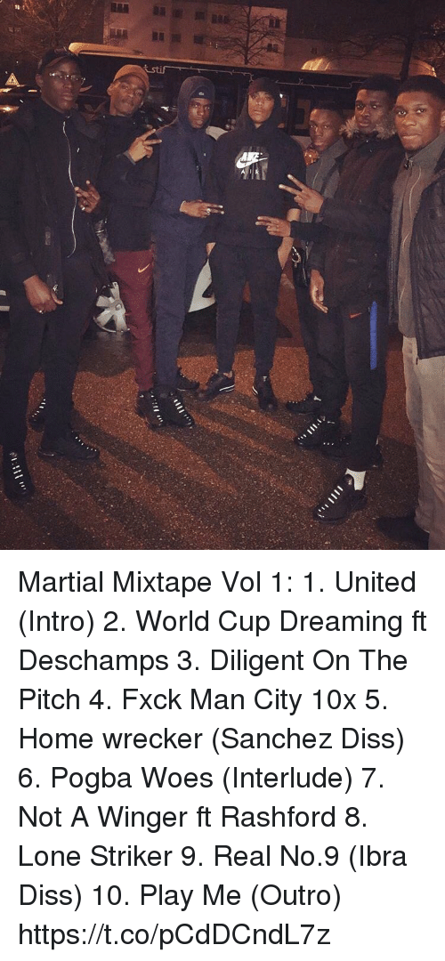 Diss, Memes, and Woes: Martial Mixtape Vol 1:  1. United (Intro) 2. World Cup Dreaming ft Deschamps 3. Diligent On The Pitch 4. Fxck Man City 10x 5. Home wrecker (Sanchez Diss) 6. Pogba Woes (Interlude) 7. Not A Winger ft Rashford 8. Lone Striker 9. Real No.9 (Ibra Diss) 10. Play Me (Outro) https://t.co/pCdDCndL7z
