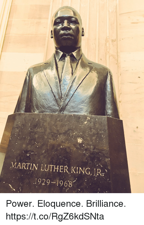 Martin, Memes, and Martin Luther: MARTIN LUTHER KING,JRA  1929-1968 Power. Eloquence. Brilliance. https://t.co/RgZ6kdSNta