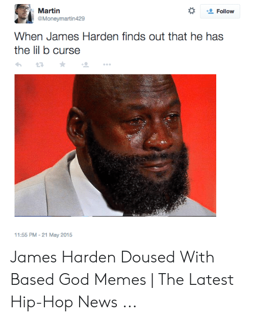 James Harden Memes: Martin  @Moneymartin429  Follow  When James Harden finds out that he has  the lil b curse  11:55 PM -21 May 2015 James Harden Doused With Based God Memes | The Latest Hip-Hop News ...