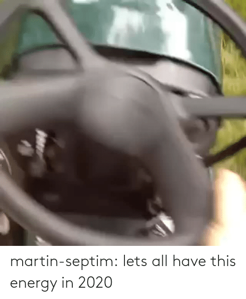 Martin: martin-septim: lets all have this energy in 2020