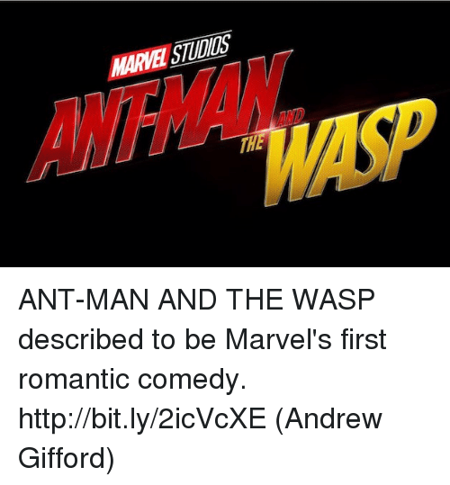 the wasp: MARVE STUDIS  ANTMAN ANT-MAN AND THE WASP described to be Marvel's first romantic comedy. http://bit.ly/2icVcXE  (Andrew Gifford)