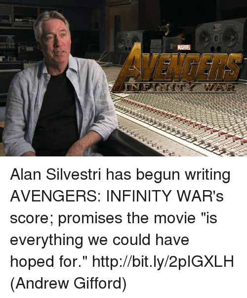 "Memes, Avengers, and Http: MARVEL Alan Silvestri has begun writing AVENGERS: INFINITY WAR's score; promises the movie ""is everything we could have hoped for."" http://bit.ly/2pIGXLH  (Andrew Gifford)"