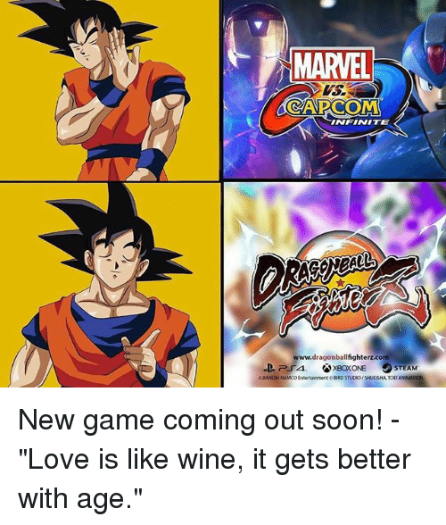 """new games: MARVEL  CAPCOM  INFINITE  dragon bal  fighterz.com  OSTEAM  XBOXONE  ORANDANAMKO Entertainment DBERDSTUDIO/SHUUSHATOO New game coming out soon! - """"Love is like wine, it gets better with age."""""""