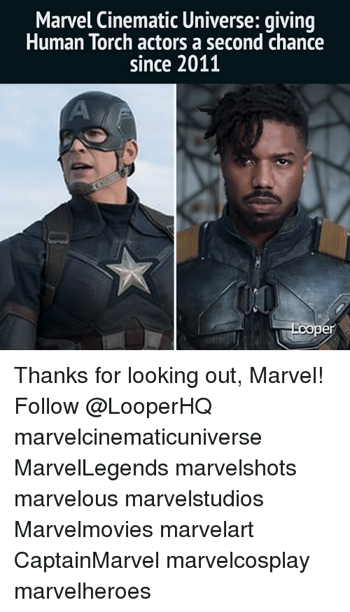 marvel cinematic universe: Marvel Cinematic Universe: qiving  Human Torch actors a second chance  since 2011  per Thanks for looking out, Marvel! Follow @LooperHQ marvelcinematicuniverse MarvelLegends marvelshots marvelous marvelstudios Marvelmovies marvelart CaptainMarvel marvelcosplay marvelheroes